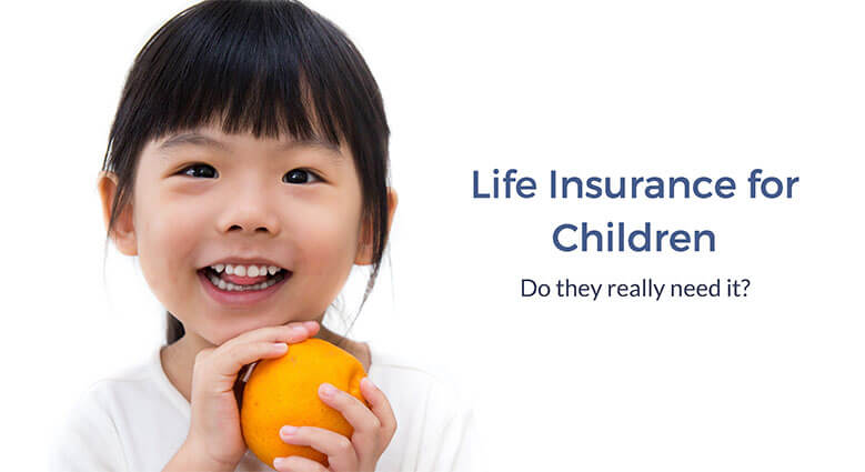 Life Insurance for Children – Do they really need it? | GEN ...